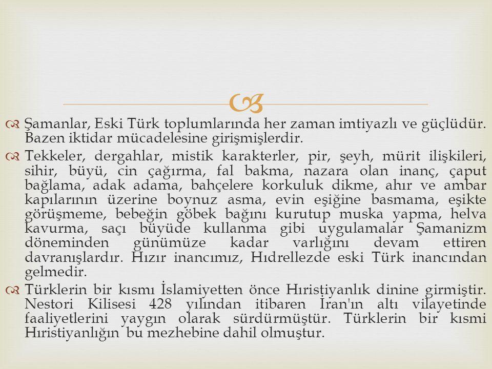 Şamanlar, Eski Türk toplumlarında her zaman imtiyazlı ve güçlüdür