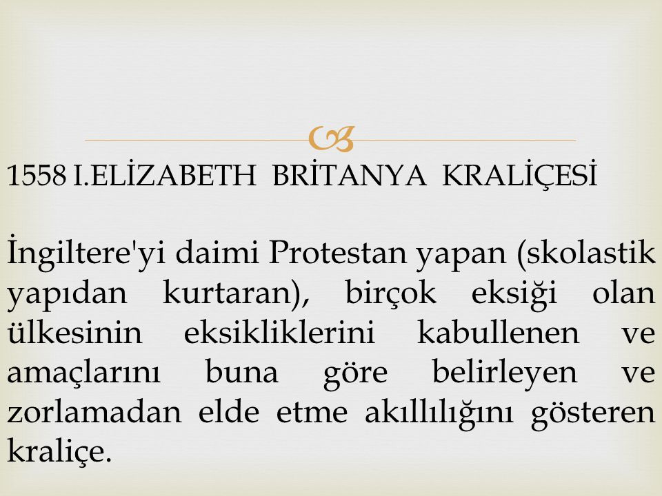 1558 I.ELİZABETH BRİTANYA KRALİÇESİ