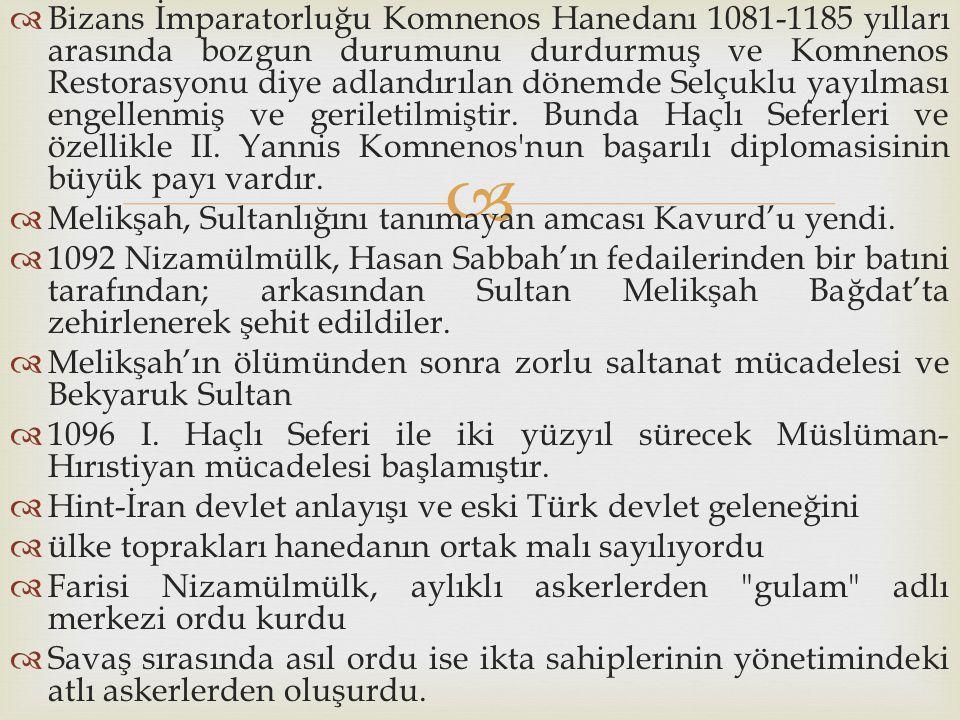 Bizans İmparatorluğu Komnenos Hanedanı 1081-1185 yılları arasında bozgun durumunu durdurmuş ve Komnenos Restorasyonu diye adlandırılan dönemde Selçuklu yayılması engellenmiş ve geriletilmiştir. Bunda Haçlı Seferleri ve özellikle II. Yannis Komnenos nun başarılı diplomasisinin büyük payı vardır.