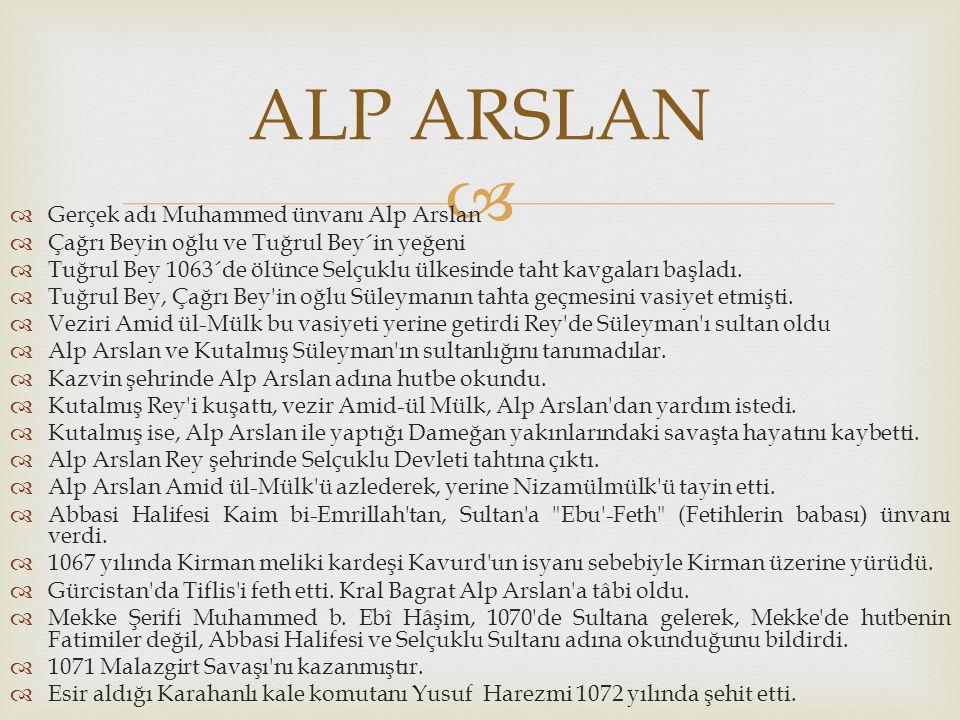 ALP ARSLAN Gerçek adı Muhammed ünvanı Alp Arslan