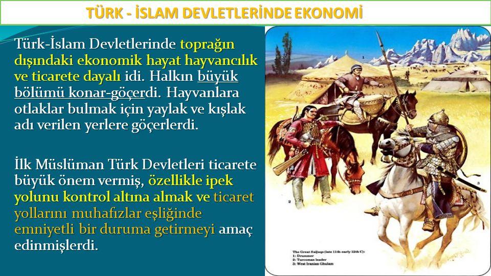 TÜRK - İSLAM DEVLETLERİNDE EKONOMİ