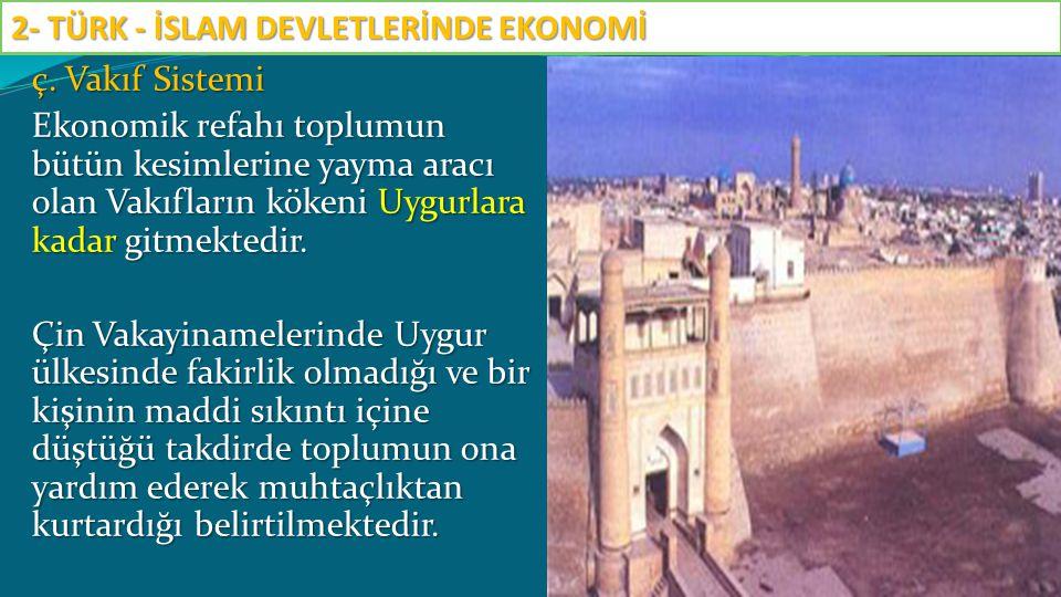 2- TÜRK - İSLAM DEVLETLERİNDE EKONOMİ