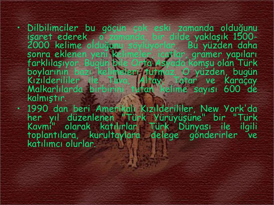 Dilbilimciler bu göçün çok eski zamanda olduğunu işaret ederek , o zamanda, bir dilde yaklaşık 1500-2000 kelime olduğunu söylüyorlar. Bu yüzden daha sonra eklenen yeni kelimeler, icatlar, gramer yapıları farklılaşıyor. Bugün bile Orta Asyada komşu olan Türk boylarının bazı kelimeleri tutmaz. O yüzden, bugün Kızılderililer ile Tuva, Altay, Tatar ve Karaçay Malkarlılarda birbirini tutan kelime sayısı 600 de kalmıştır.