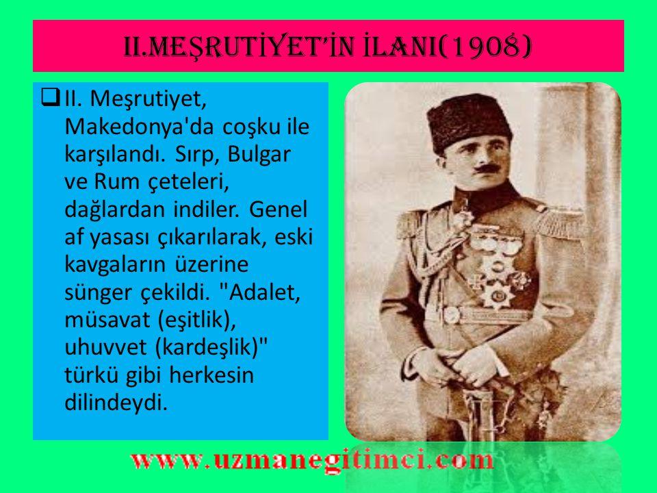 II.MEŞRUTİYET'İN İLANI(1908)