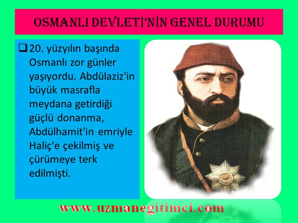 OSMANLI DEVLETİ'NİN GENEL DURUMU