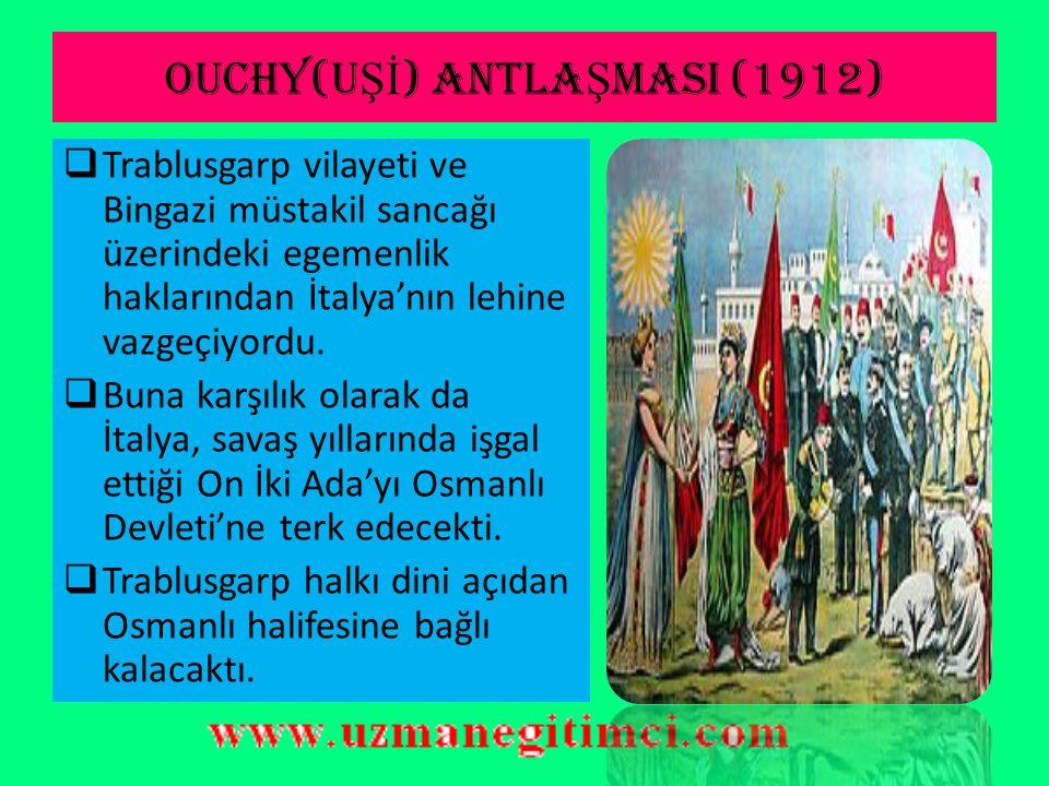 OUCHY(UŞİ) ANTLAŞMASI (1912)