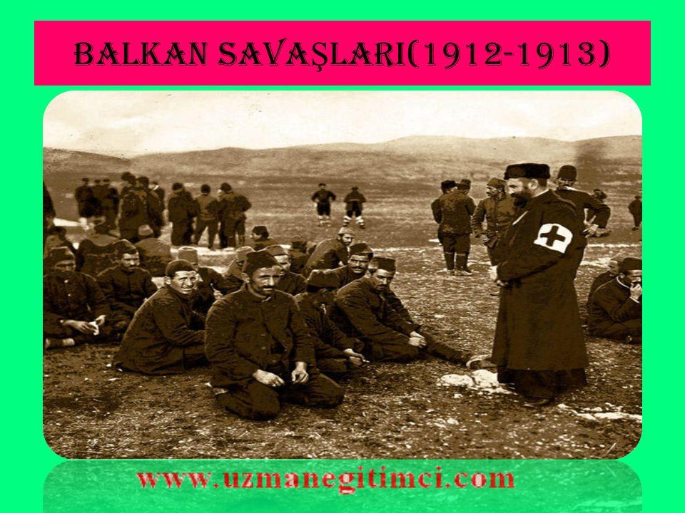 BALKAN SAVAŞLARI(1912-1913)