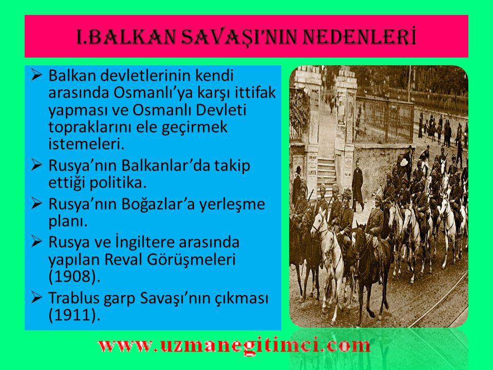 I.BALKAN SAVAŞI'NIN NEDENLERİ
