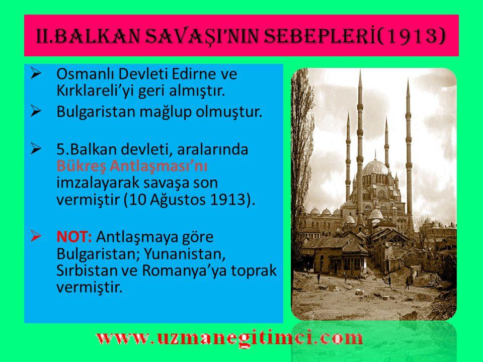 II.BALKAN SAVAŞI'NIN SEBEPLERİ(1913)