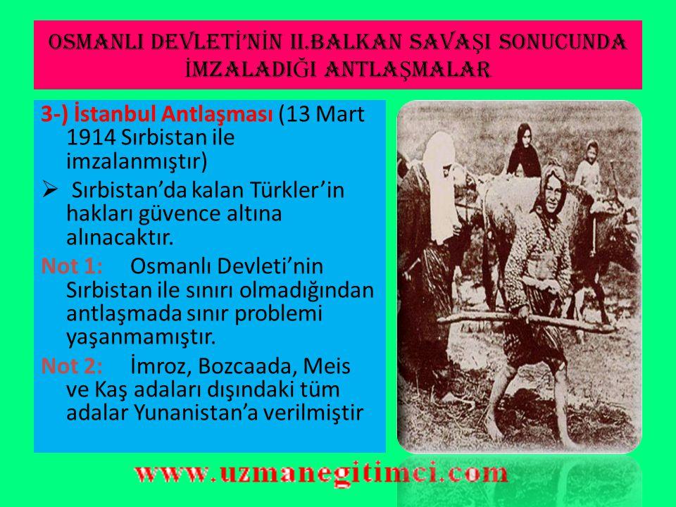 OSMANLI DEVLETİ'NİN II.BALKAN SAVAŞI SONUCUNDA İMZALADIĞI ANTLAŞMALAR