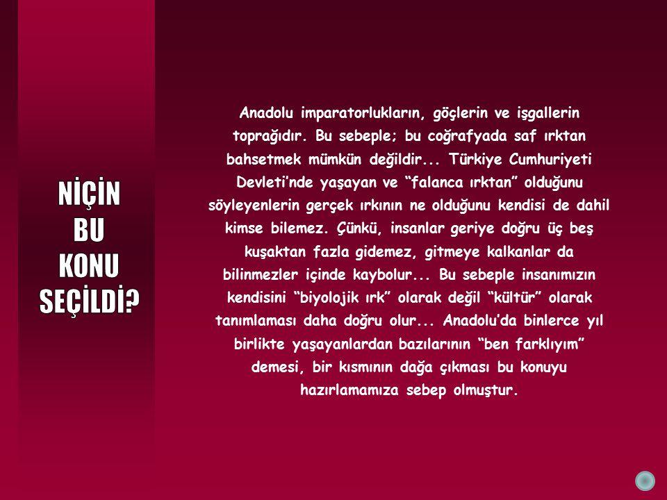 Anadolu imparatorlukların, göçlerin ve işgallerin toprağıdır