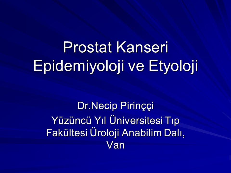 Prostat Kanseri Epidemiyoloji ve Etyoloji