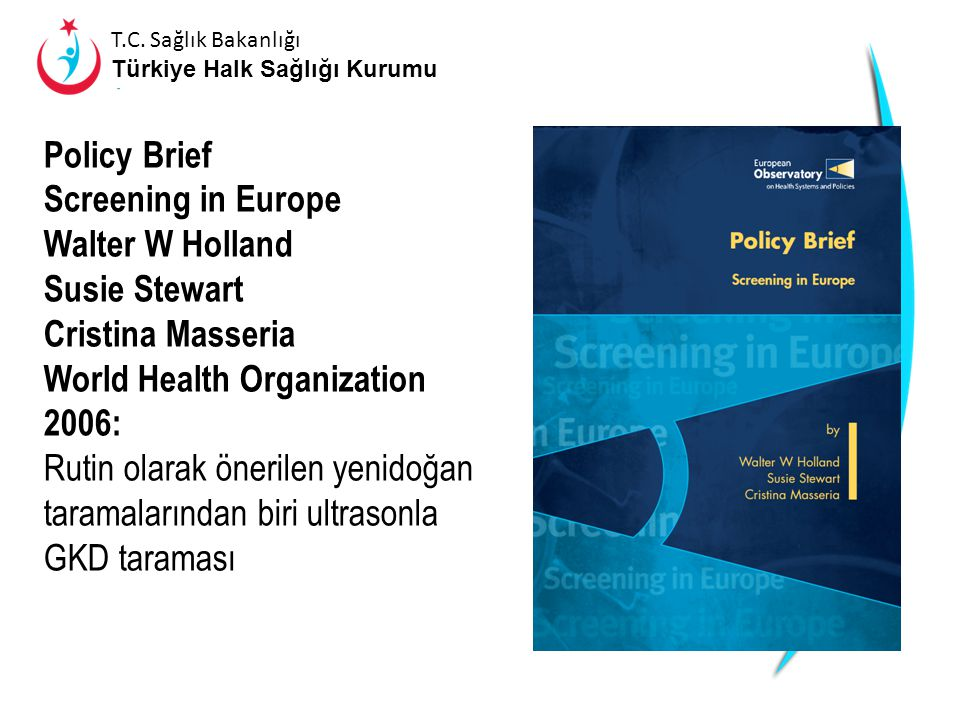 Policy Brief Screening in Europe. Walter W Holland. Susie Stewart. Cristina Masseria. World Health Organization.