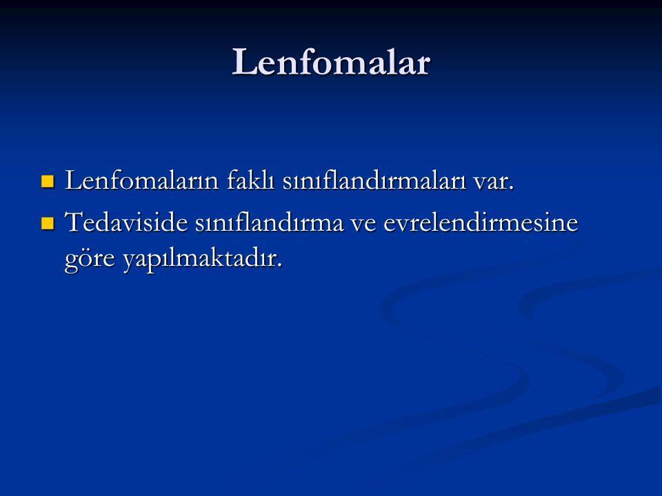 Lenfomalar Lenfomaların faklı sınıflandırmaları var.