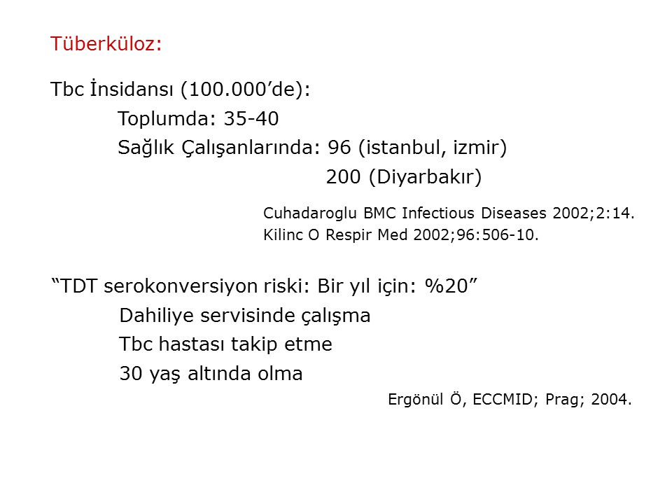 Sağlık Çalışanlarında: 96 (istanbul, izmir) 200 (Diyarbakır)