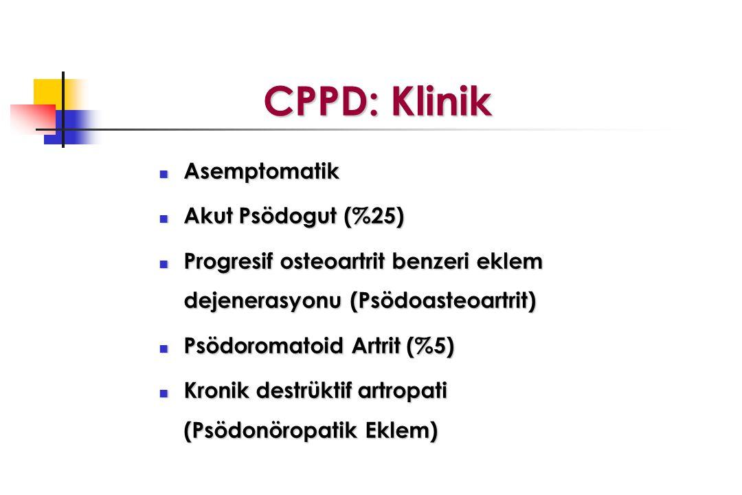 CPPD: Klinik Asemptomatik Akut Psödogut (%25)