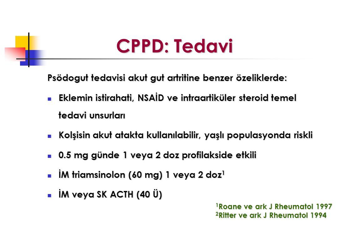 CPPD: Tedavi Psödogut tedavisi akut gut artritine benzer özeliklerde: