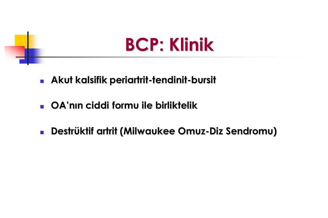 BCP: Klinik Akut kalsifik periartrit-tendinit-bursit