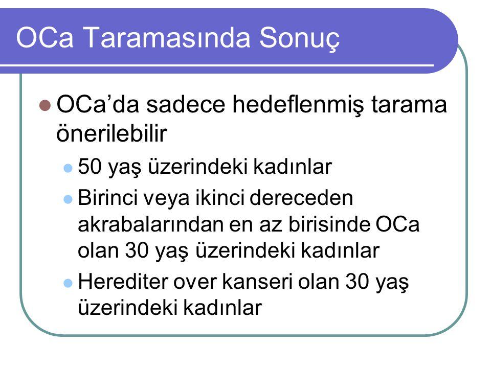 OCa Taramasında Sonuç OCa'da sadece hedeflenmiş tarama önerilebilir