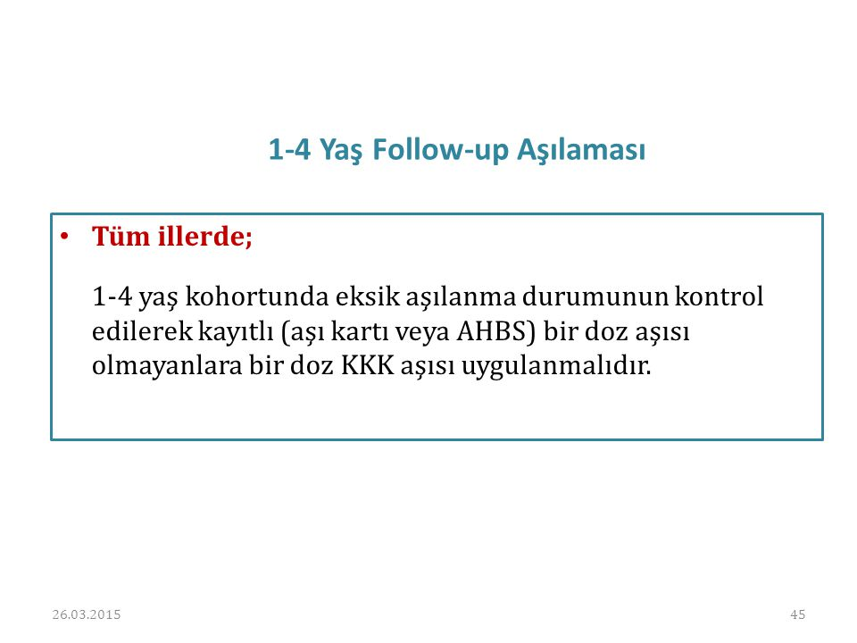 1-4 Yaş Follow-up Aşılaması