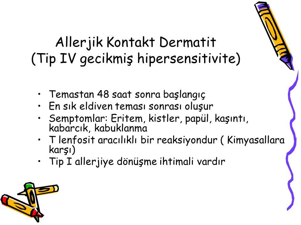Allerjik Kontakt Dermatit (Tip IV gecikmiş hipersensitivite)