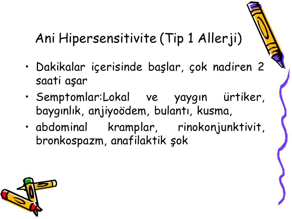 Ani Hipersensitivite (Tip 1 Allerji)