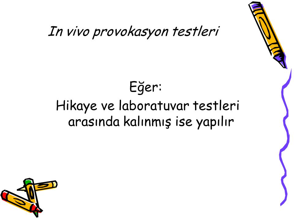 In vivo provokasyon testleri