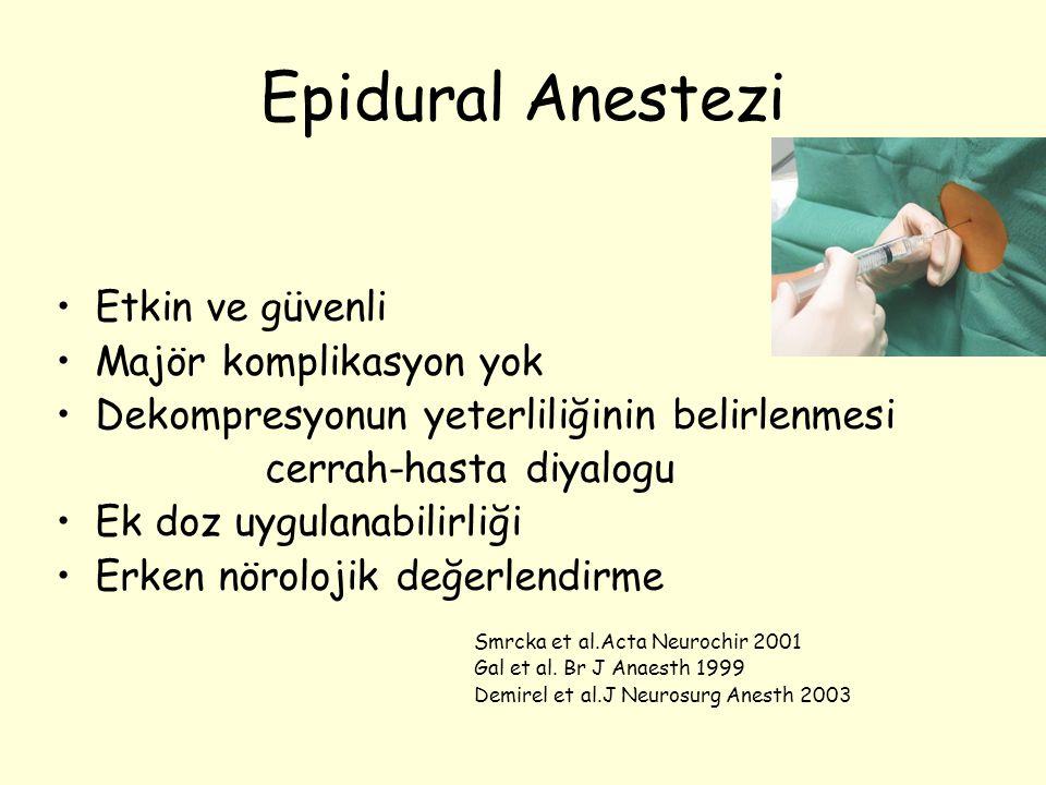 Epidural Anestezi Etkin ve güvenli Majör komplikasyon yok