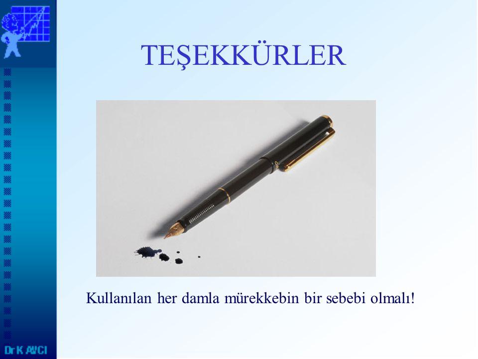 Kullanılan her damla mürekkebin bir sebebi olmalı!