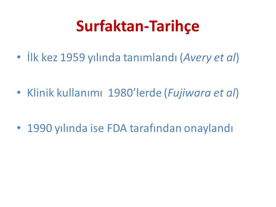 Surfaktan-Tarihçe İlk kez 1959 yılında tanımlandı (Avery et al)