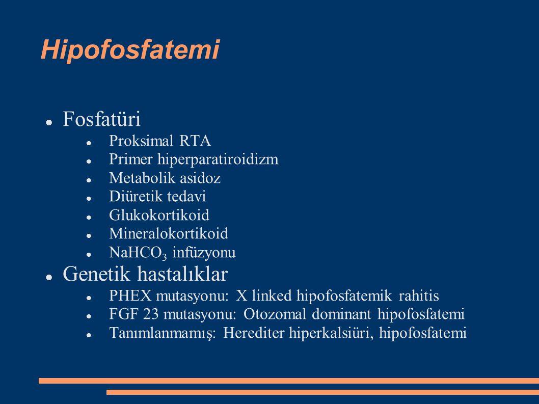 Hipofosfatemi Fosfatüri Genetik hastalıklar Proksimal RTA