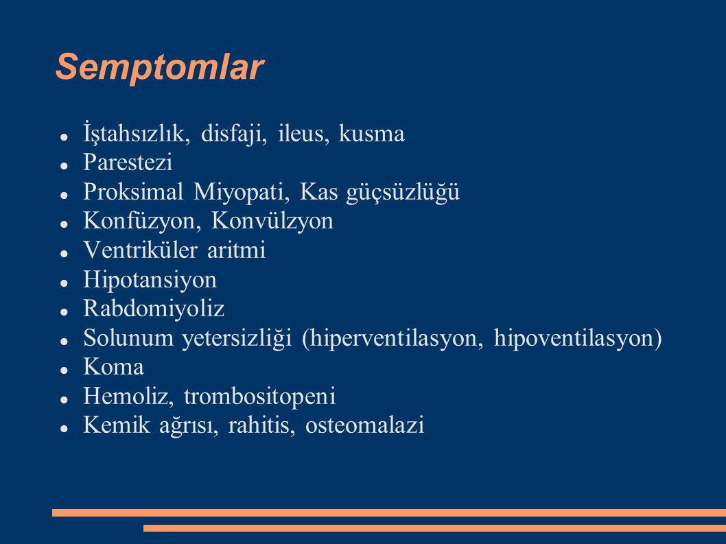 Semptomlar İştahsızlık, disfaji, ileus, kusma Parestezi