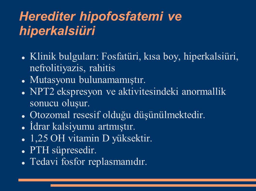 Herediter hipofosfatemi ve hiperkalsiüri