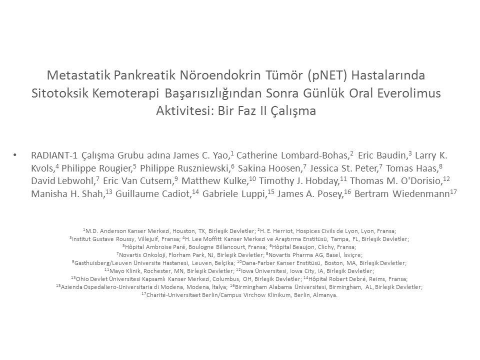 Metastatik Pankreatik Nöroendokrin Tümör (pNET) Hastalarında Sitotoksik Kemoterapi Başarısızlığından Sonra Günlük Oral Everolimus Aktivitesi: Bir Faz II Çalışma
