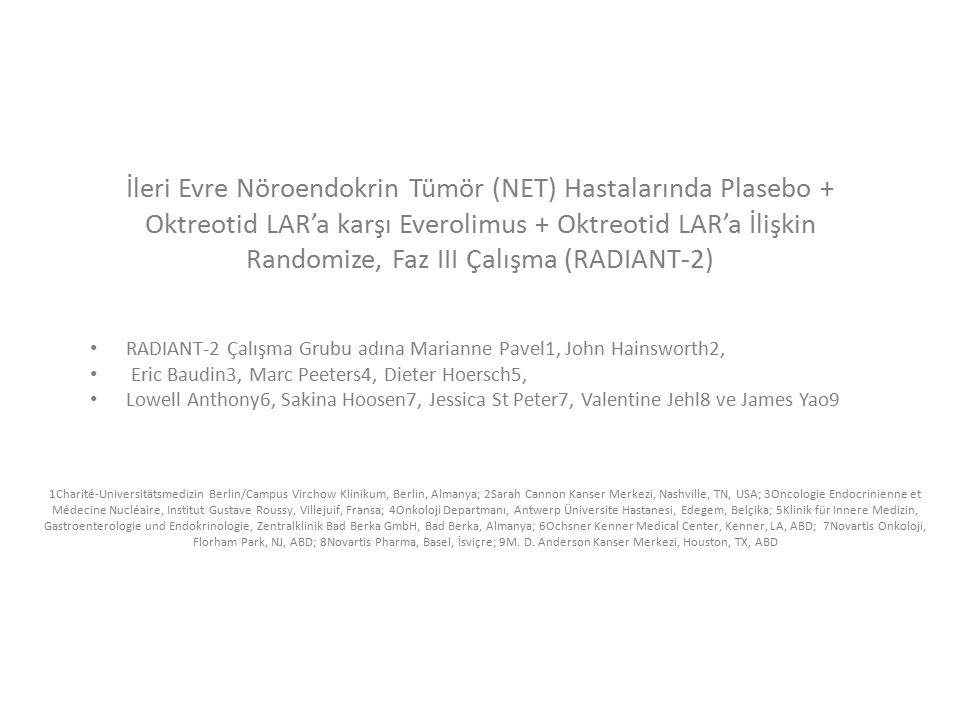 İleri Evre Nöroendokrin Tümör (NET) Hastalarında Plasebo + Oktreotid LAR'a karşı Everolimus + Oktreotid LAR'a İlişkin Randomize, Faz III Çalışma (RADIANT-2)