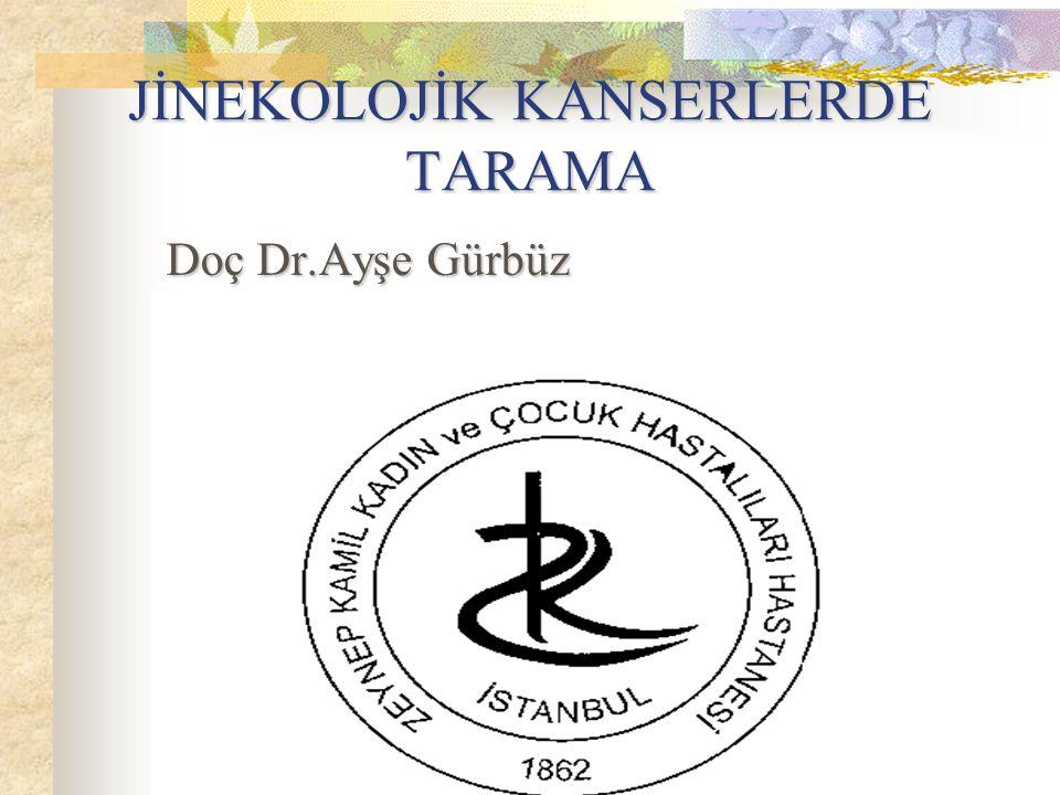 JİNEKOLOJİK KANSERLERDE TARAMA