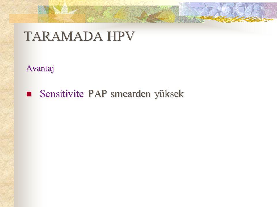 TARAMADA HPV Avantaj Sensitivite PAP smearden yüksek