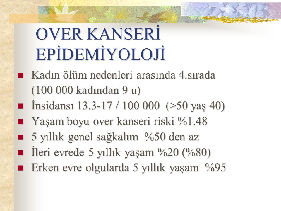 OVER KANSERİ EPİDEMİYOLOJİ