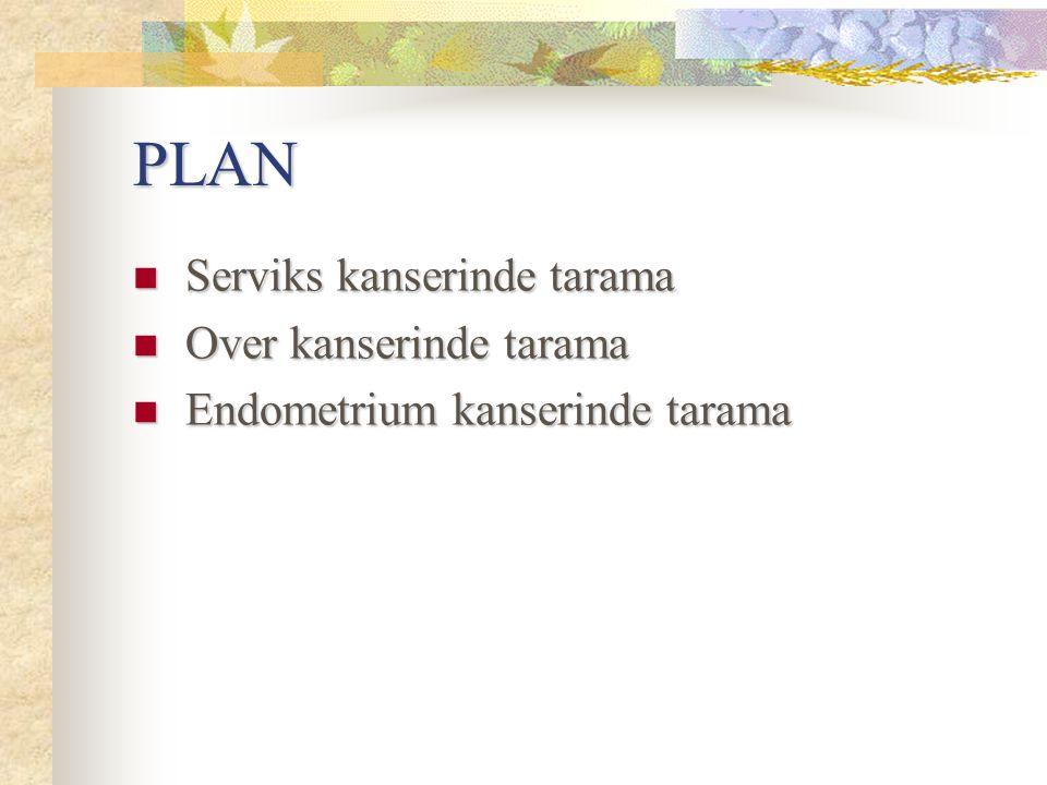 PLAN Serviks kanserinde tarama Over kanserinde tarama