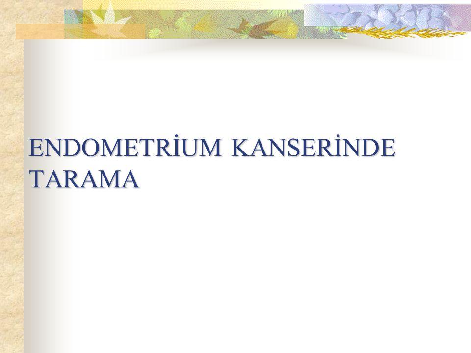 ENDOMETRİUM KANSERİNDE TARAMA
