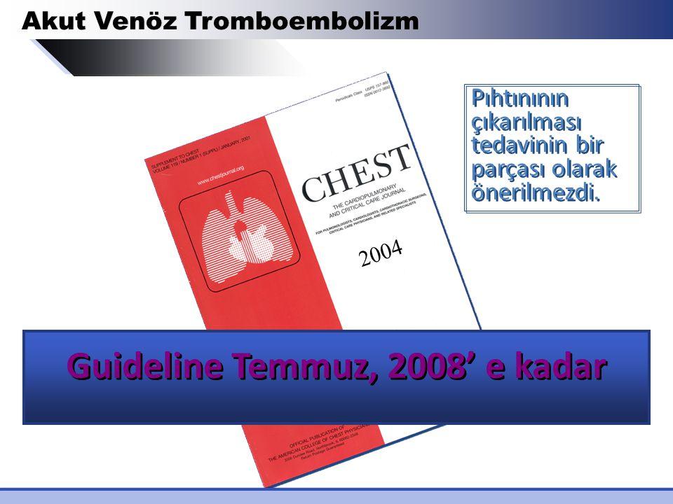 Guideline Temmuz, 2008' e kadar