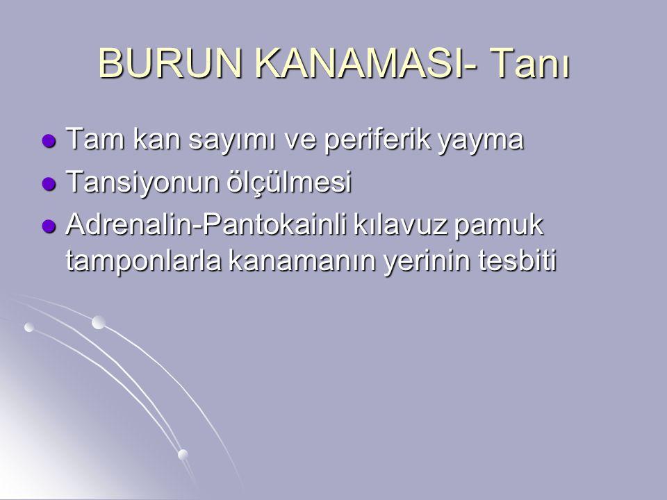BURUN KANAMASI- Tanı Tam kan sayımı ve periferik yayma
