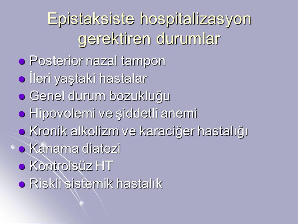 Epistaksiste hospitalizasyon gerektiren durumlar
