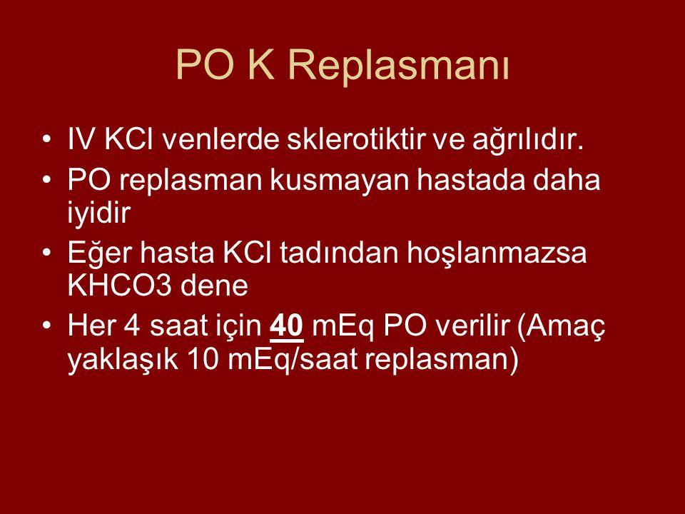 PO K Replasmanı IV KCl venlerde sklerotiktir ve ağrılıdır.