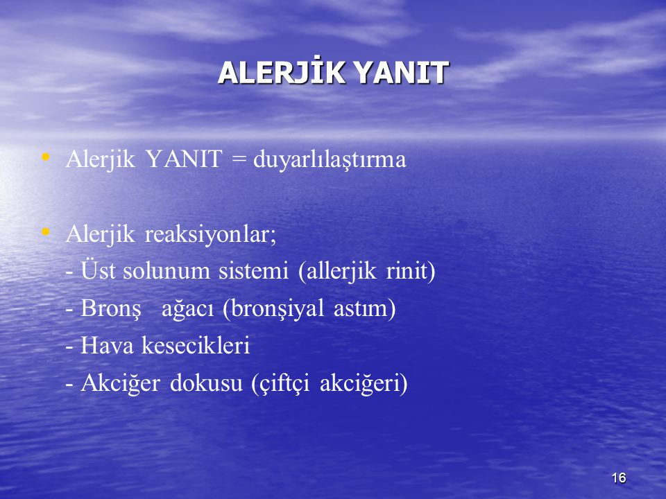 ALERJİK YANIT Alerjik YANIT = duyarlılaştırma Alerjik reaksiyonlar;