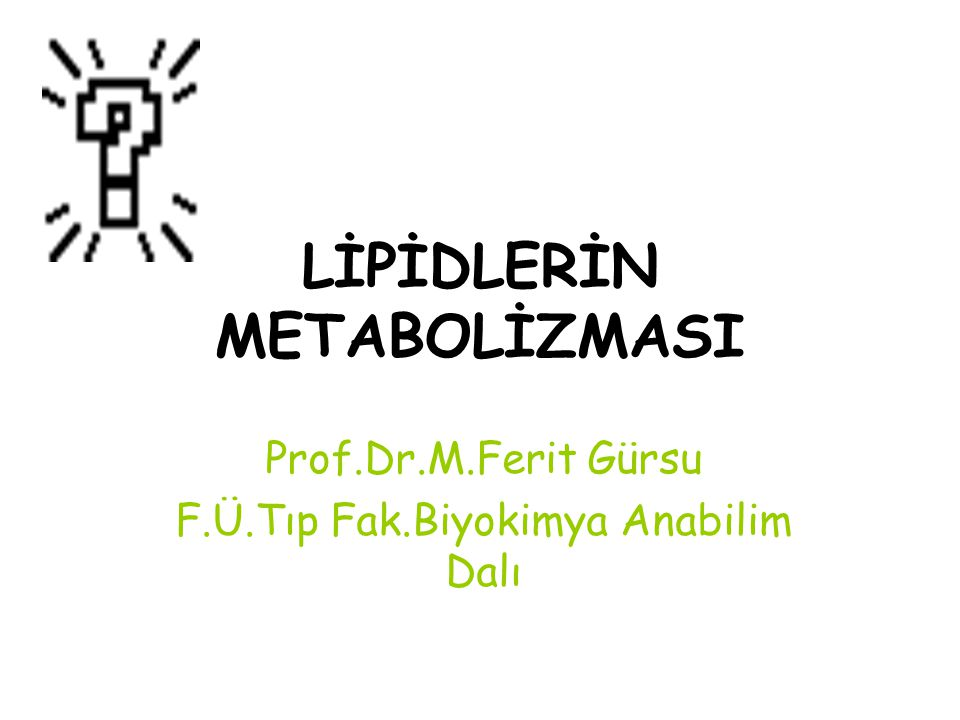 LİPİDLERİN METABOLİZMASI