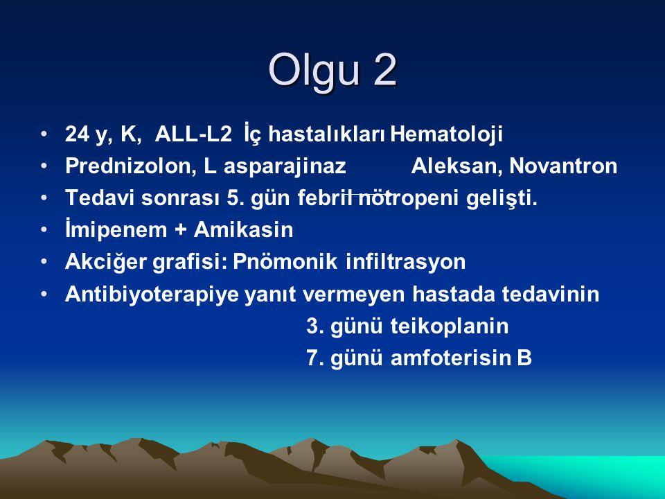 Olgu 2 24 y, K, ALL-L2 İç hastalıkları Hematoloji