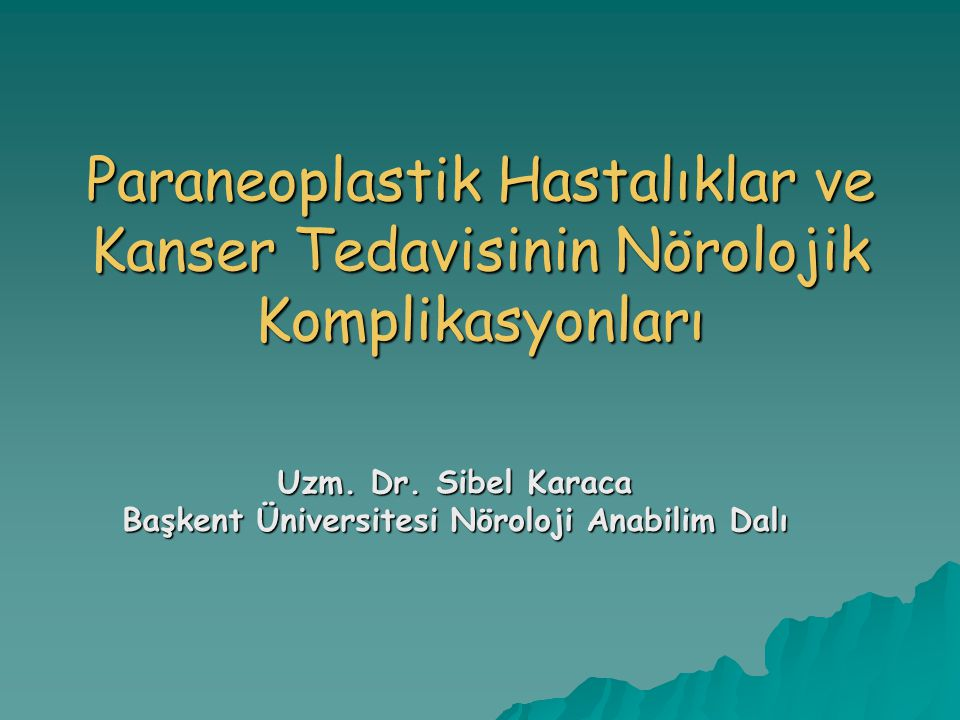 Uzm. Dr. Sibel Karaca Başkent Üniversitesi Nöroloji Anabilim Dalı