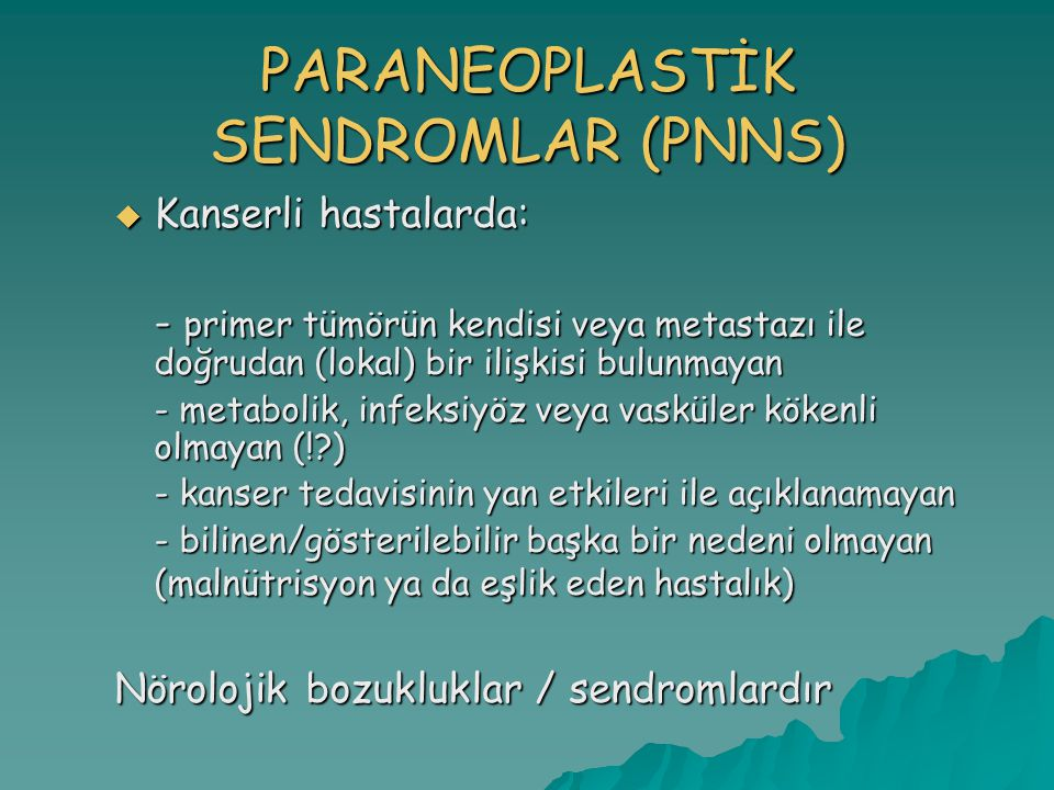 PARANEOPLASTİK SENDROMLAR (PNNS)