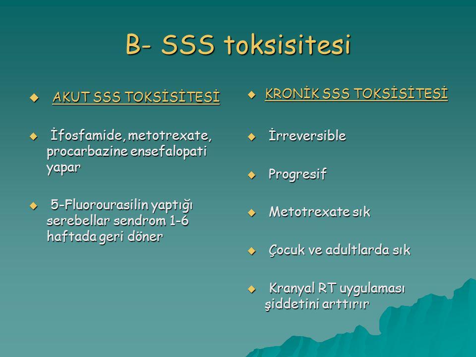 B- SSS toksisitesi AKUT SSS TOKSİSİTESİ KRONİK SSS TOKSİSİTESİ